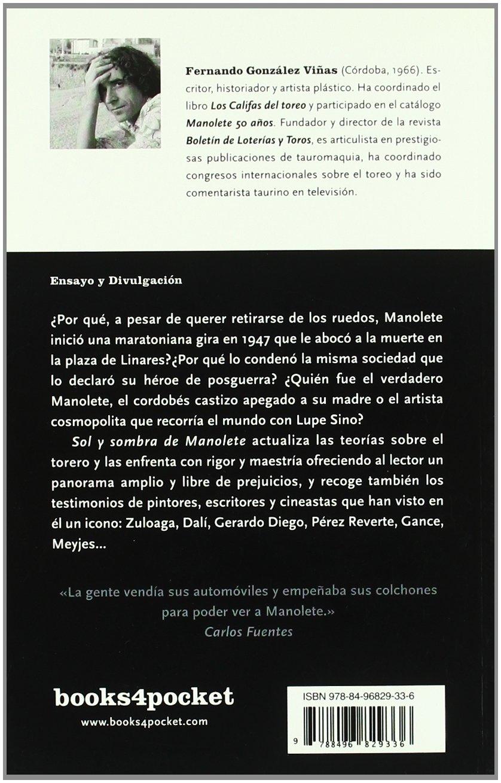 Sol y sombra de Manolete (Ensayo Divulgacion (books)): Amazon.es: Fernando González Viñas: Libros