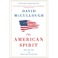 The American Spirit: Who We Are and What We Stand For (English Edition)