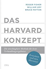 Das Harvard-Konzept: Die unschlagbare Methode für beste Verhandlungsergebnisse - Erweitert und neu übersetzt (German Edition) Kindle Edition