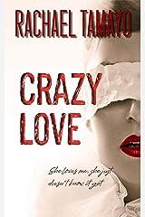 Crazy Love Kindle Edition