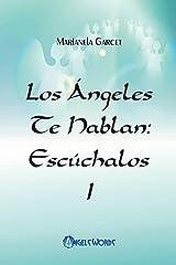 Los Angeles te hablan: Escuchalos (Spanish Edition) Kindle Edition