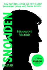Permanent Record (Young Readers Edition): How One Man Exposed the Truth about Government Spying and Digital Security Kindle Edition