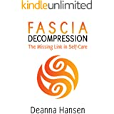 Fascia Decompression: The missing link in self-care