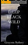 Deep Black Wild