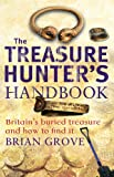 The Treasure Hunter's Handbook: Britain's buried treasure - and how to find it