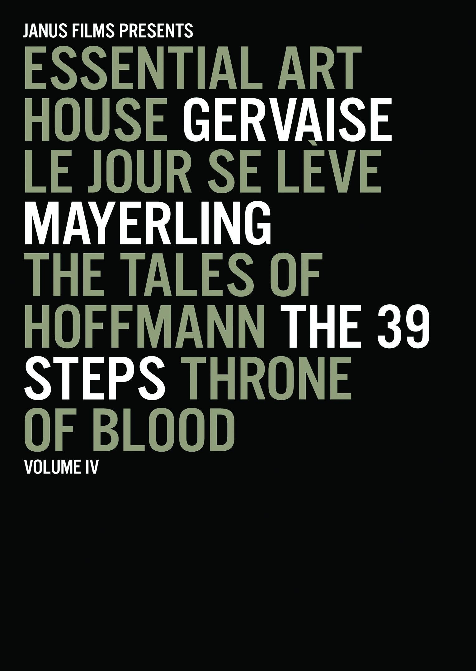 Essential Art House, Volume IV (Gervaise / Le Jour Se Leve / Mayerling / The Tales of Hoffmann / The 39 Steps / Throne of Blood)