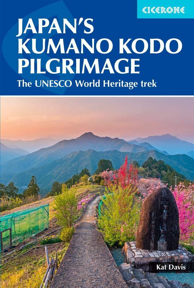 Japan's Kumano Kodo Pilgrimage: The UNESCO World Heritage trek