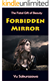 Forbidden Mirror: The Fatal Gift of Beauty