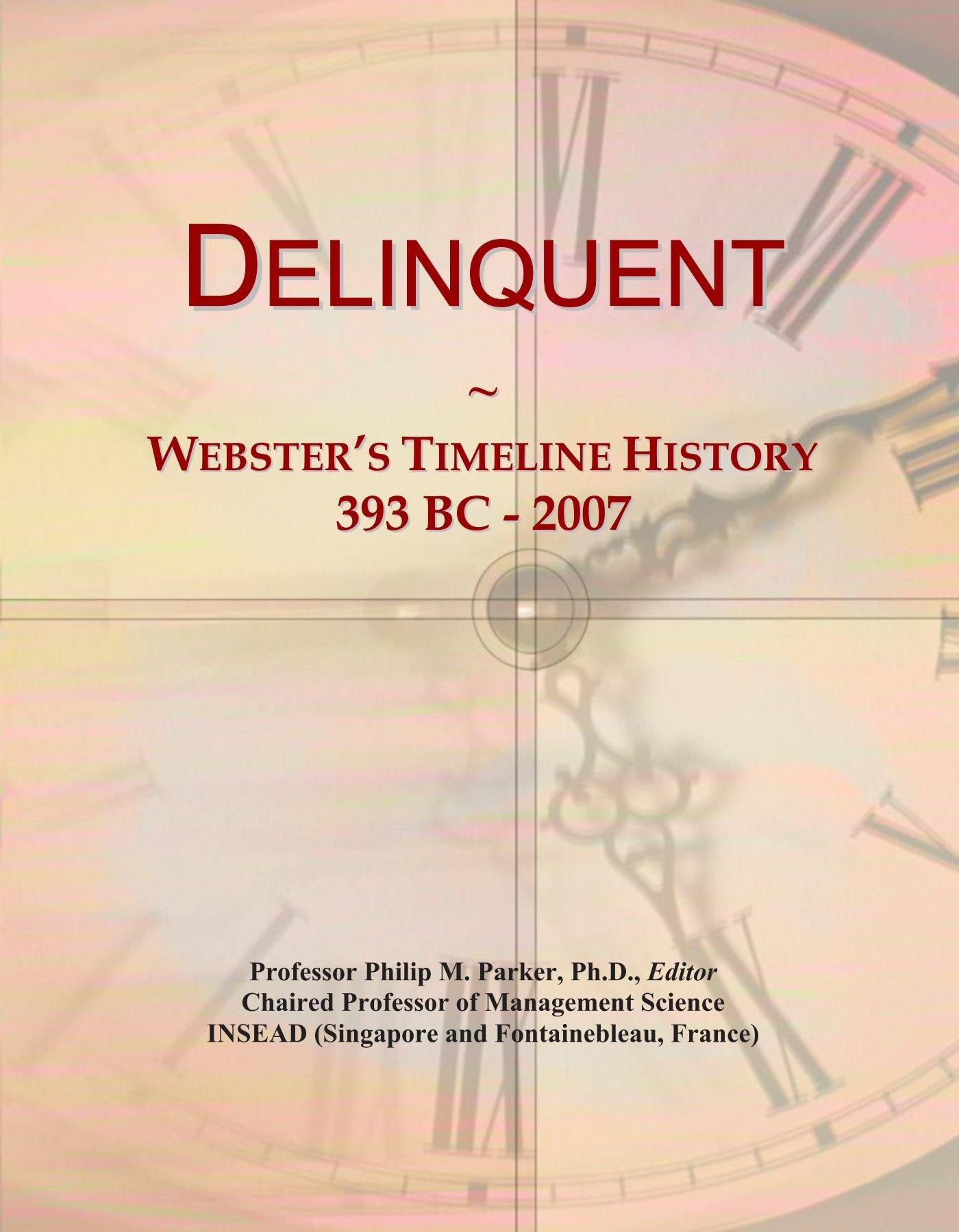 Download Delinquent: Webster's Timeline History, 393 BC - 2007 PDF