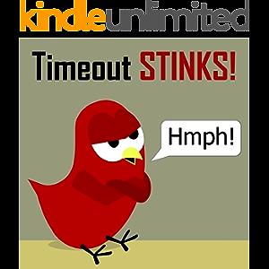 Children's Book: Timeout Stinks! [Bedtime Stories for Kids] (Sammy Bird)