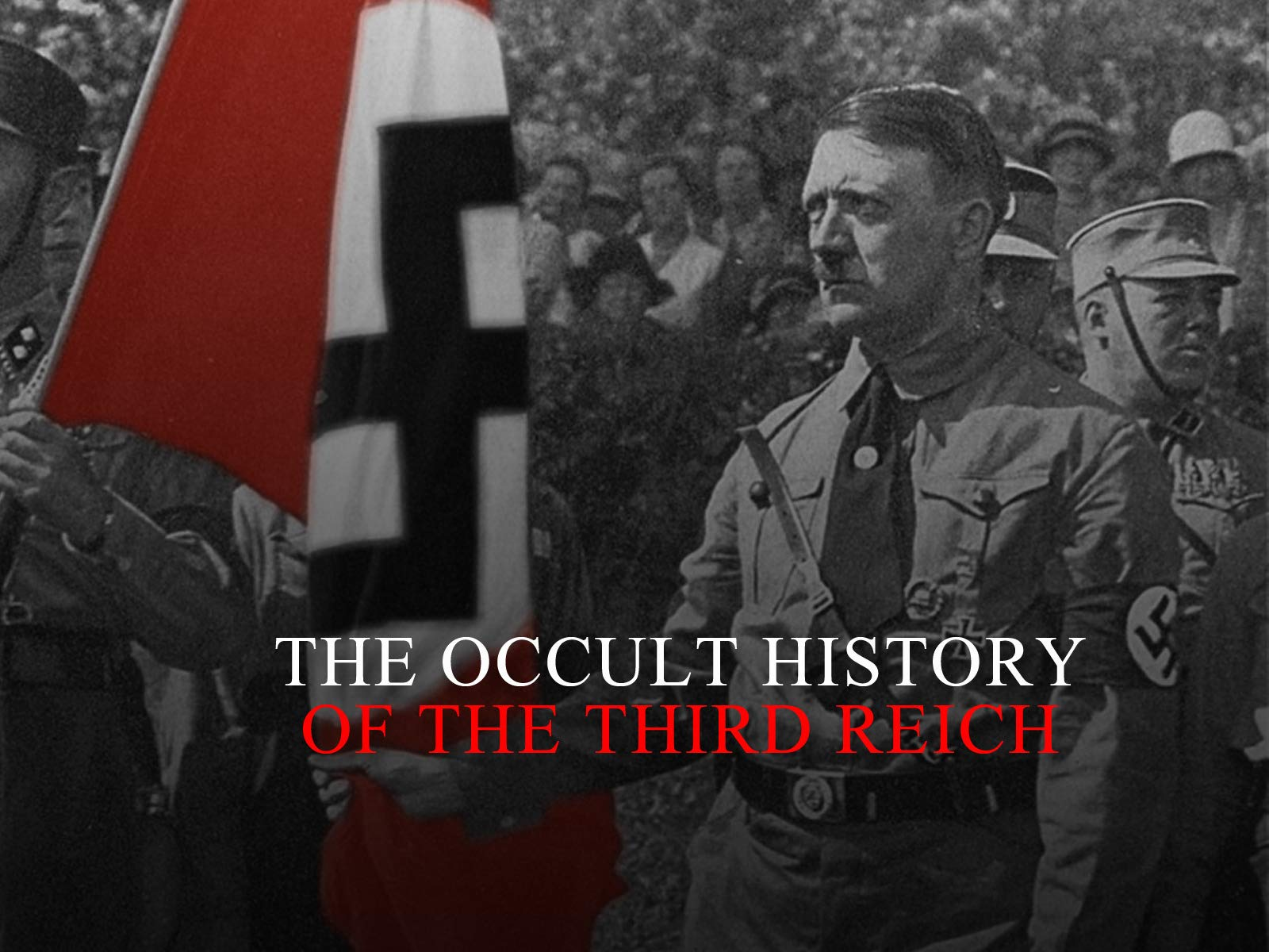 Occult History Of The Third Reich - Season 1