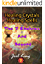 Healing Crystals, Healing Spells: The 7 Chakras And Beyond