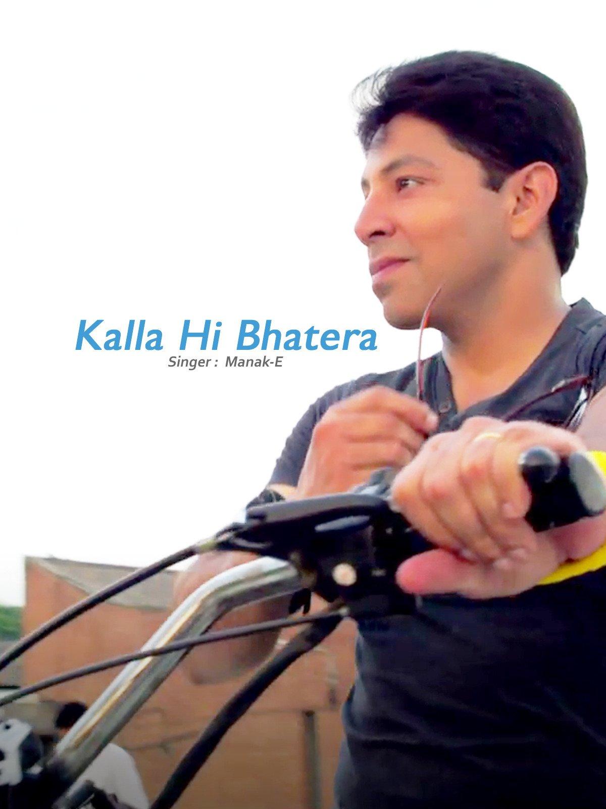 Kalla Hi Bhatera on Amazon Prime Instant Video UK