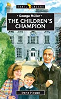 George Muller: The Children's Champion (Trail