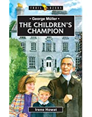 George Muller: The Children's Champion (Trail Blazers)