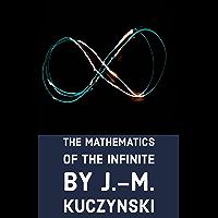 The Mathematics of the Infinite