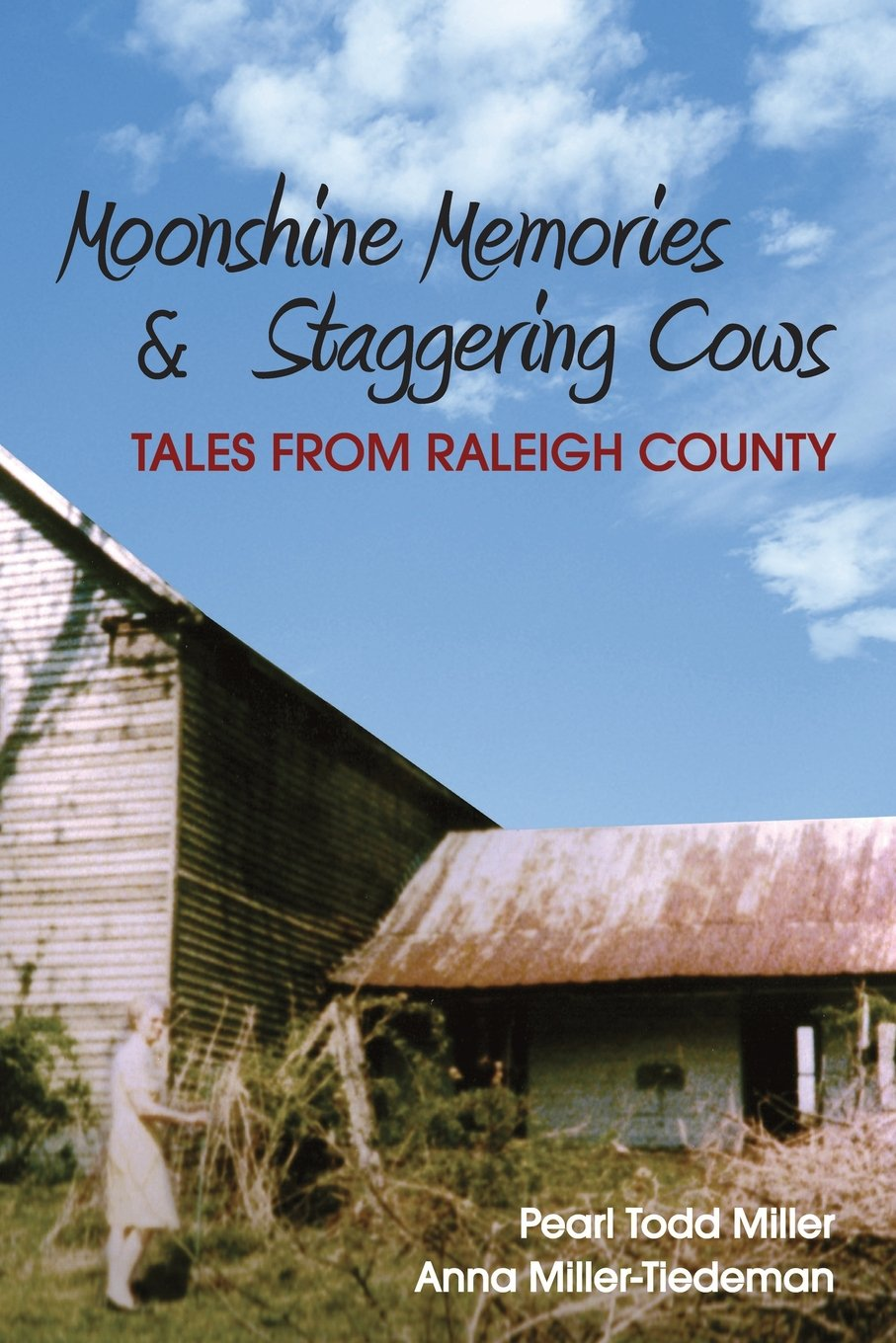 Download Moonshine Memories & Staggering Cows: Tales from Raleigh County PDF