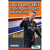 Louis Van Gaal's Coaching Philosophy and Practices