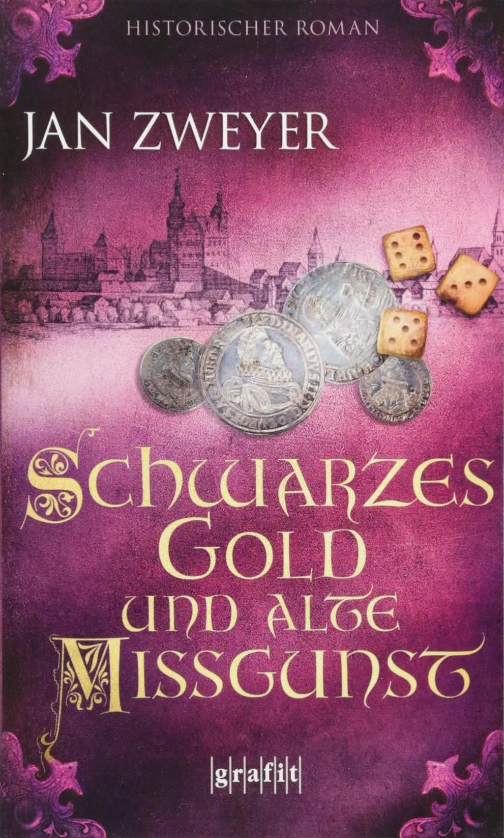 Schwarzes Gold und alte Missgunst Taschenbuch – 10. September 2018 Jan Zweyer Grafit 3894256249 1620 bis 1629 n. Chr.