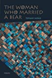 The Woman Who Married a Bear: Poems