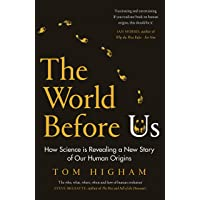 The World Before Us: How Science is Revealing a New Story of Our Human Origins
