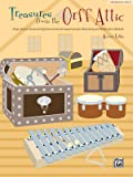 Treasures from the Orff Attic: Orff Song and Activities