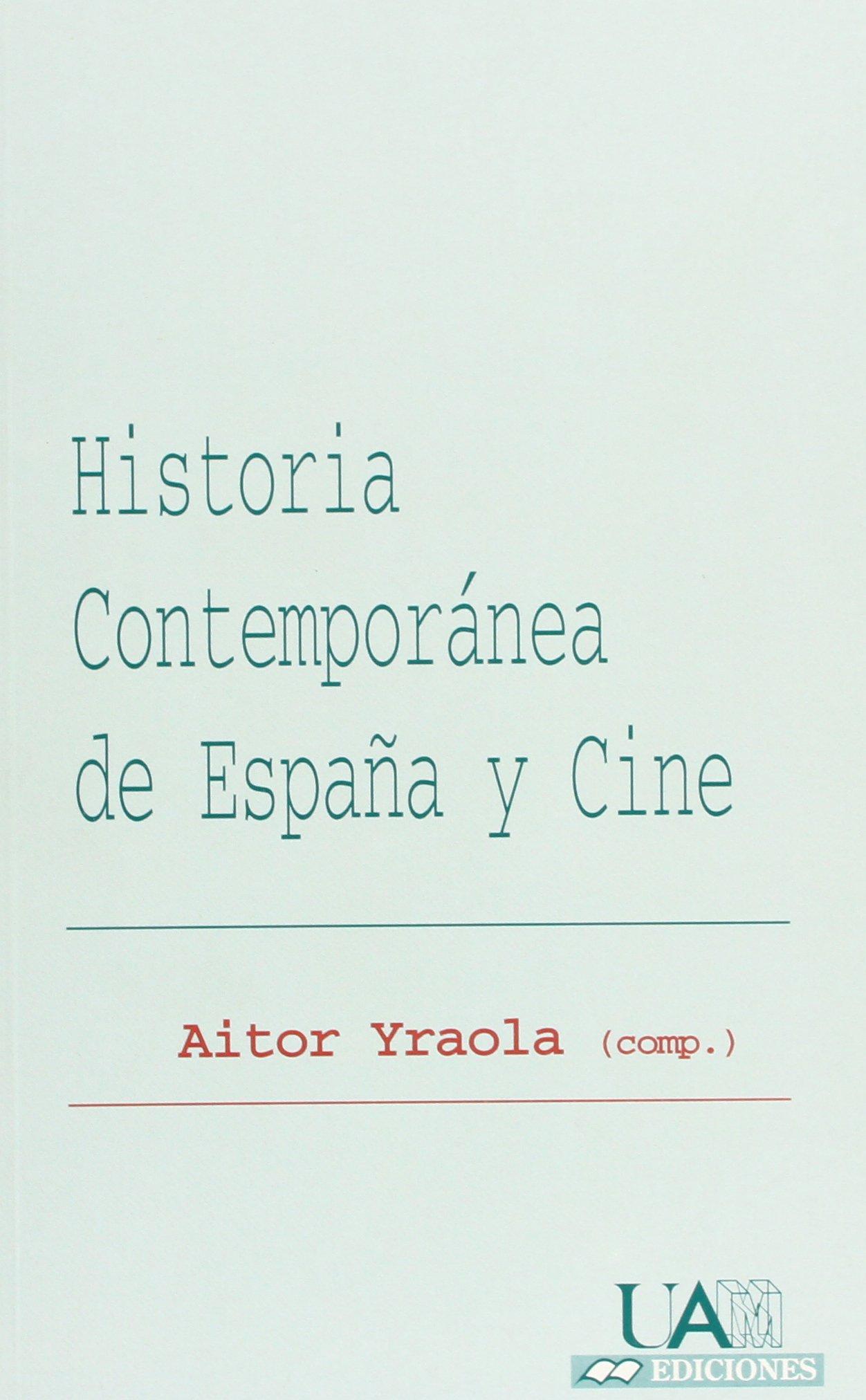 Historia contemporánea de España y cine: 26 Colección de Bolsillo: Amazon.es: Iraola, Aitor: Libros