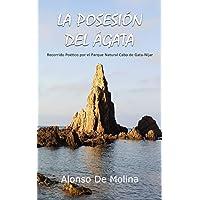 La Posesión del Ágata: Recorrido Poético por el Parque Natural Cabo de Gata - Níjar: 8 (Colección Poetas de Hoy)