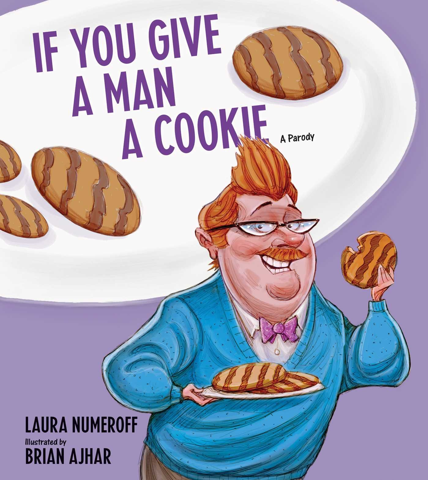 Read Online If You Give a Man a Cookie: A Parody PDF