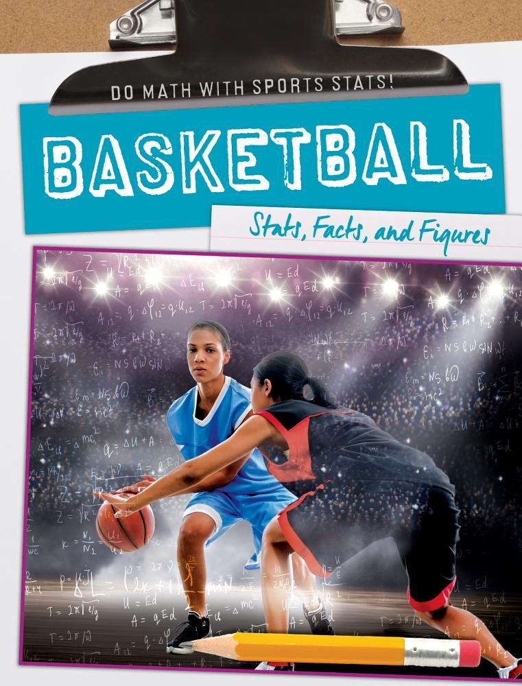 Basketball: Stats, Facts, and Figures (Do Math With Sports Stats!) pdf