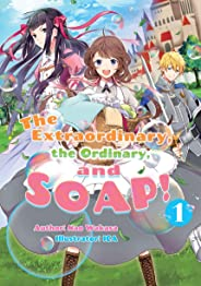 The Extraordinary, the Ordinary, and SOAP! Volume 1 (English Edition)