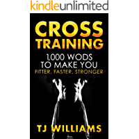 Cross Training: 1,000 WOD's To Make You Fitter, Faster, Stronger (English Edition)