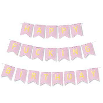 Happy Fing Birthday Banner Flags