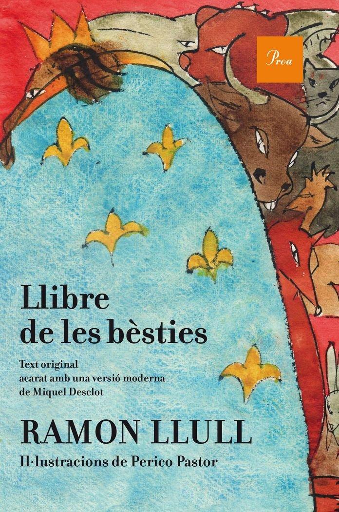 El Llibre De Les Besties (A tot vent-rustica) (Catalán) Tapa dura – 4 nov 2015 Ramon Llull Proa 8475885845 Classic fiction (pre c 1945)