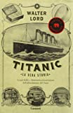 Titanic. La vera storia