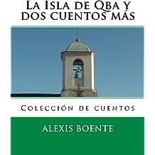 La Isla de Qba y dos cuentos más (Spanish Edition) Oct 2, 2013