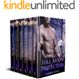 Full Moon Protectors Complete Series: Shifter Romance Collection (PNR Series Boxed Sets Book 1)