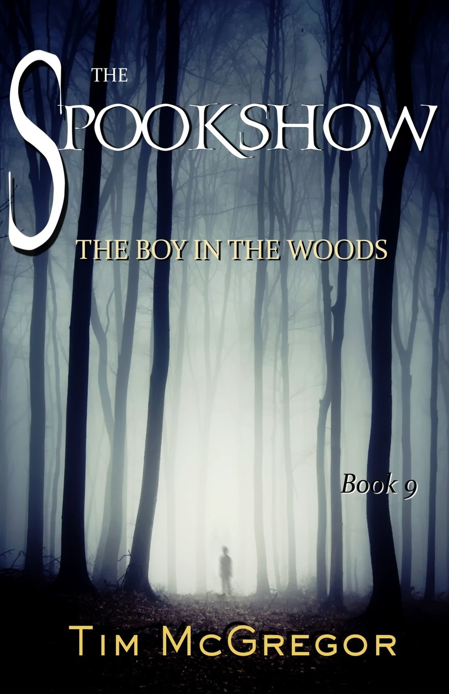 Download Spookshow 9: The Boy in the Woods (Volume 9) PDF
