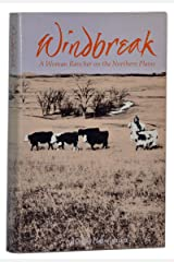 Windbreak:  a Woman Rancher on the Northern Plains Hardcover