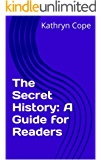 The Secret History: A Guide for Readers (The Reading Room Guides) (English Edition)