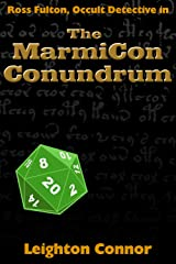 The MarmiCon Conundrum (Ross Fulton, Occult Detective Book 4) Kindle Edition