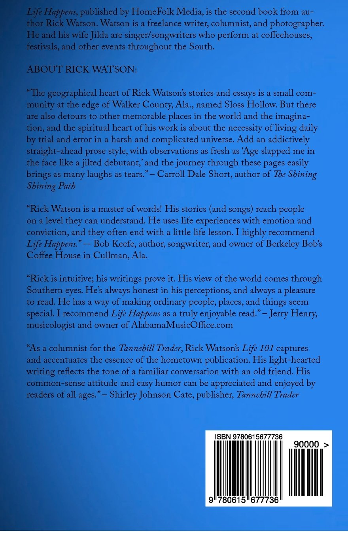 Amazon.com: Life Happens: More Stuff From the Sloss Holler Scholar (Volume 2)  (9780615677736): Rick Watson: Books