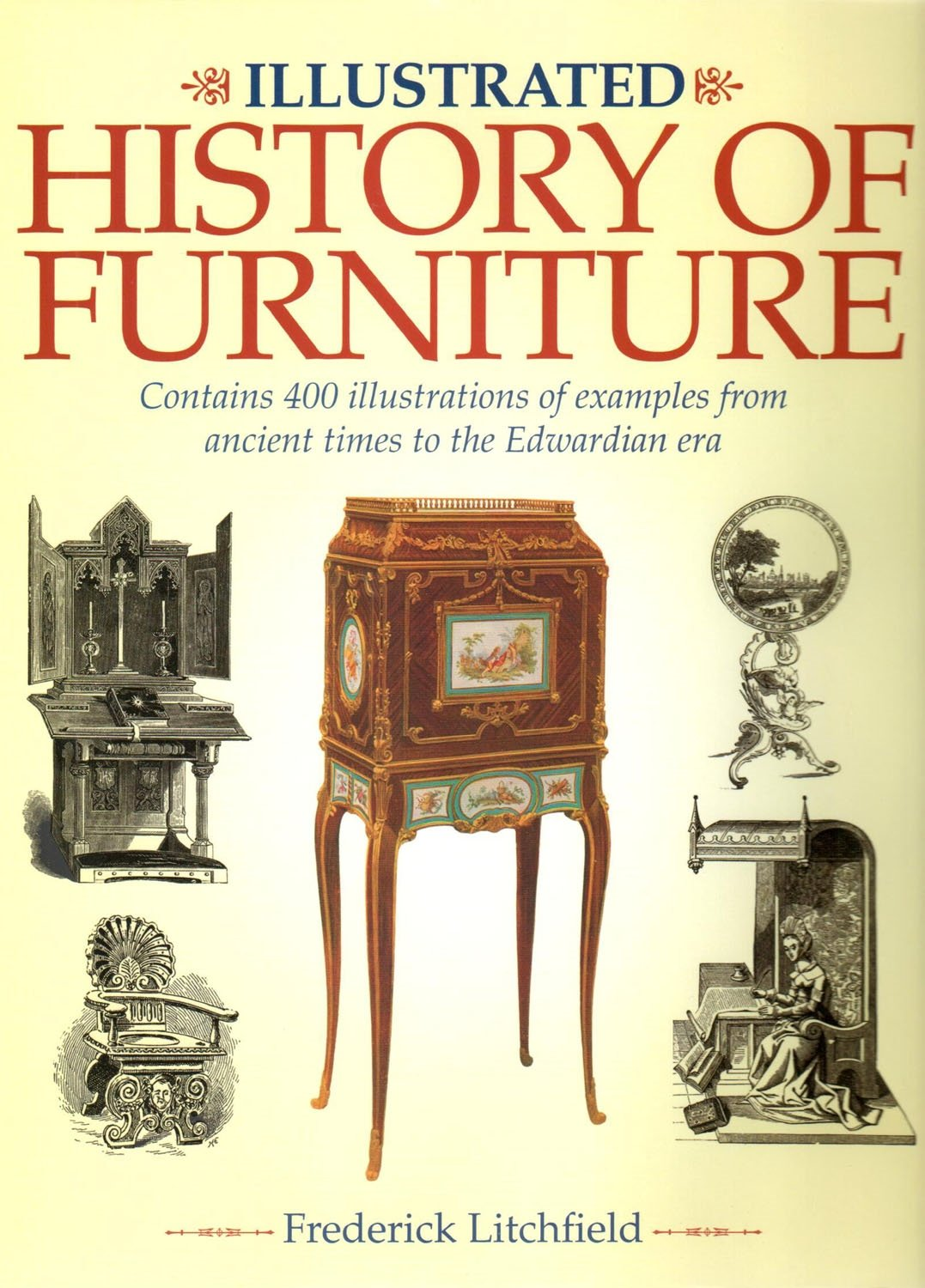 Illustrated History of Furniture: Contains 400 Illustrations of Examples from Ancient Times to the Edwardian Era
