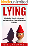 Lying: Why We Lie, When Is It Necessary, and How to Detect Signs of Deception in Others