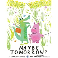 Maybe Tomorrow? (a Story about Loss, Healing, and Friendship)