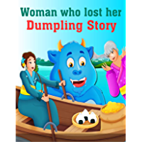 The Woman who lost her Dumpling Story: Bedstime Story For Kids (English Edition)