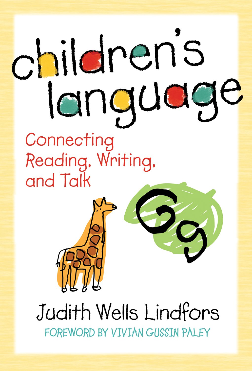 Children's Language: Connecting Reading, Writing, and Talk (Language and Literacy Series)