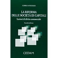 La riforma delle società di capitali. Lezioni di diritto commerciale