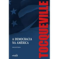 A Democracia na América – Edição Integral