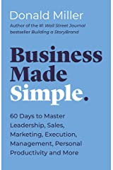 Business Made Simple: 60 Days to Master Leadership, Sales, Marketing, Execution and More Kindle Edition
